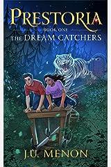 The Dream Catchers: PRESTORIA Series Book 1 Kindle Edition