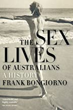 Sex Lives Of Australians: A History,