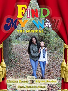 Find My Way The Musical Film