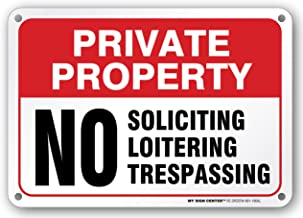 Private Property No Soliciting, Loitering or Trespassing Sign by My Sign Center - Rust Free, UV Coated and Weatherproof .040 Aluminum - Rounded Corners and Pre-Drilled Holes - 7