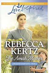 The Amish Mother (Lancaster Courtships Book 2) Kindle Edition