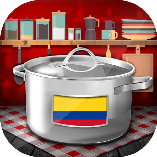 Colombian Cooking Recipes: Quick and Easy Meals  to Cook to for Free on the Phone and Tablet