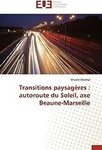 Transitions paysagères : autoroute du Soleil, axe Beaune-Marseille (Omn.Univ.Europ.) (French Edition)