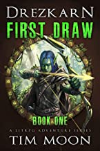 First Draw: A LitRPG Adventure Series (Drezkarn Book 1)