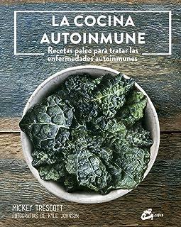La cocina autoinmune. Recetas paleo para tratar las enfermed