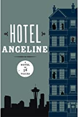 Hotel Angeline: A Novel in 36 Voices Kindle Edition