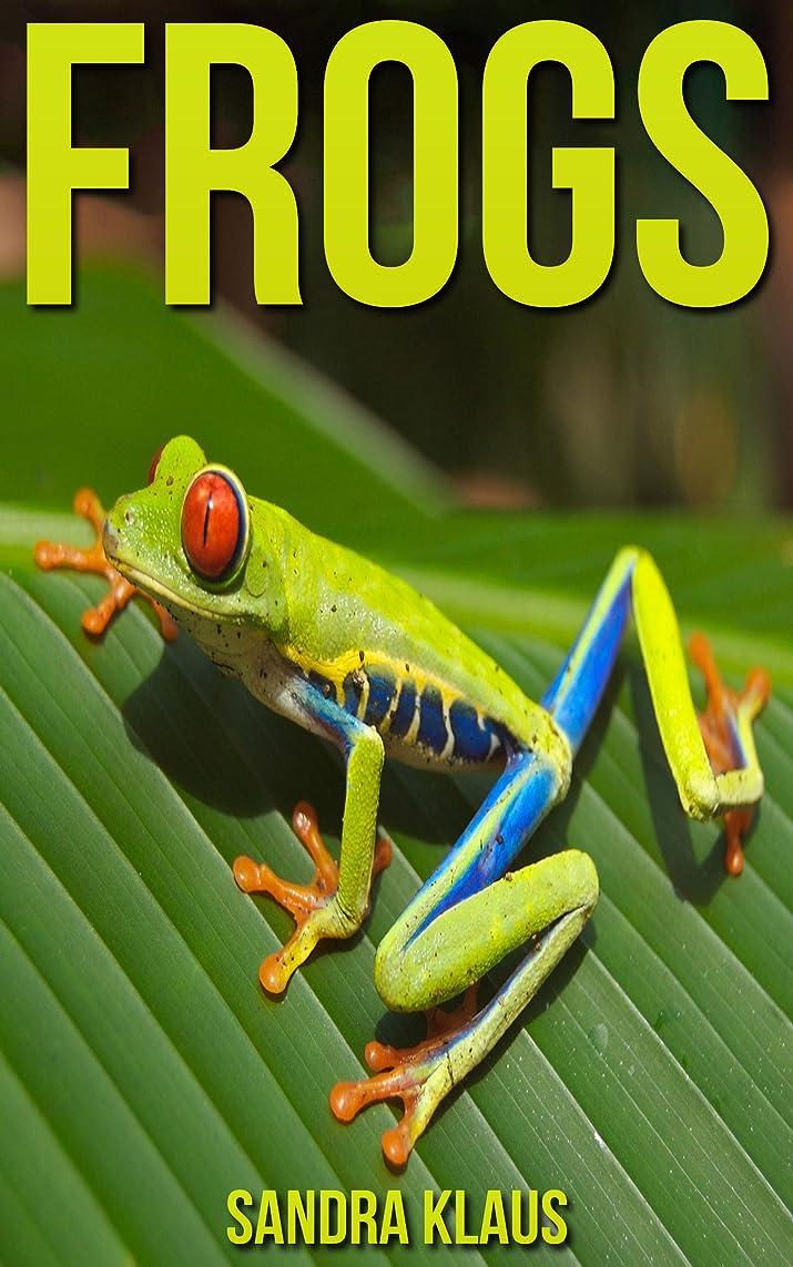 排他的ウサギ繊細Childrens Book: Amazing Facts & Pictures about Frogs (English Edition)