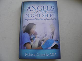 Angels on the Night Shift: Inspirational True Stories from the ER (by Robert Lesslie, 2012, Hardcover)
