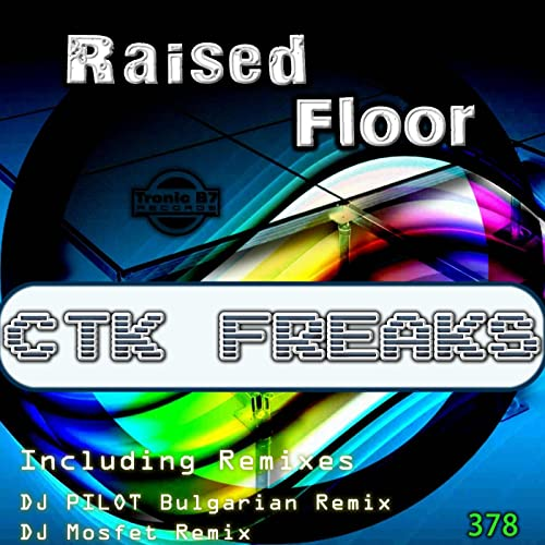 Raised Floor (DJ Mosfet Remix) by Ctk Freaks on Amazon Music