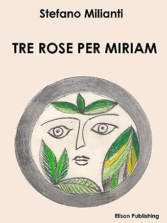 Tre rose per Miriam