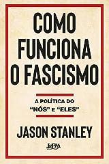"""Como funciona o fascismo: A política do """"nós"""" e """"eles"""" (Portuguese Edition) Kindle Edition"""