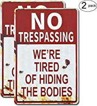 HISRAY Retro Fashion Chic Funny Metal Sign, No Trespassing We're Tired of Hiding The Bodies Metal Sign-12