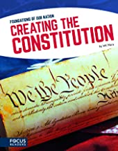Foundations of Our Nation: Creating the Constitution