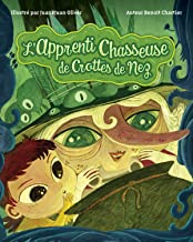 L'Apprenti Chasseuse de Crottes de Nez (French Edition)