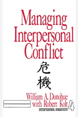 Managing Interpersonal Conflict (Interpersonal Communication Texts Book 4) Kindle Edition