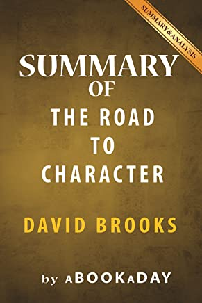 Summary of The Road to Character: by David Brooks   Summary & Analysis