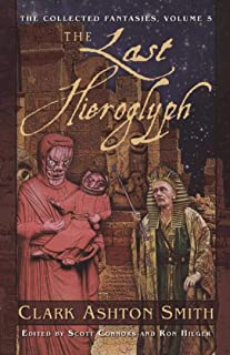 The Last Hieroglyph: The Collected Fantasies, Volume 5