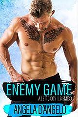 Enemy Game - A letto con il nemico (Italian Edition) Kindle Edition