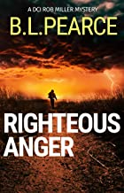 Righteous Anger: A frantic hunt for a child killer (DCI Rob Miller Book 3)