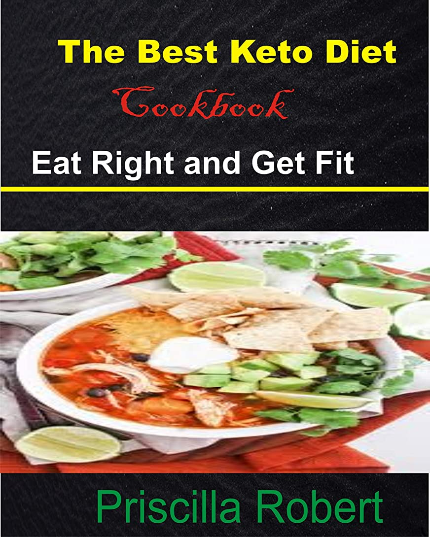 The Best Keto Diet Cookbook: Eat Right and Get Fit (English Edition)