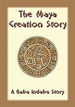 The Mayan Creation Story - A Baba Indaba Story (The Baba Indaba Series Book 34)