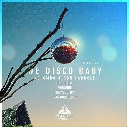 We Disco Baby (Fran Bortolossi Remix) de Kolombo, Ron Carroll ...