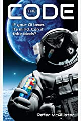 The Code: If your AI loses its mind, can it take meds? Kindle Edition