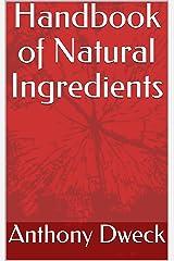Handbook of Natural Ingredients (Dweck Books 4) Kindle Edition