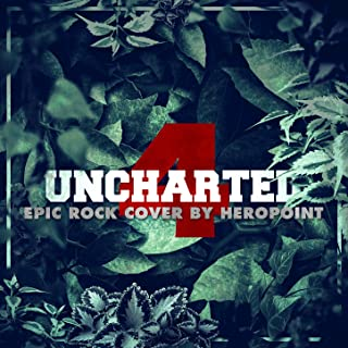 Uncharted 4 Theme (From