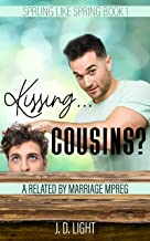 Kissing... Cousins?: A Related By Marriage MPreg (Sprung Like Spring Book 1) (English Edition)
