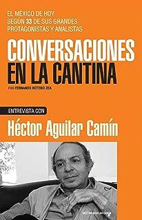 Héctor Aguilar Camín (Spanish Edition)