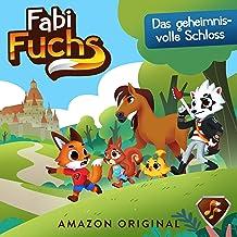 Das geheimnisvolle Schloss: Fabi Fuchs 10