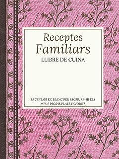 Receptes familiars, Llibre de cuina, Receptari en blanc per escriure-hi els meus propis plats favorits: Quadern organitzad...