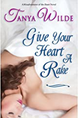 Give Your Heart a Rake: Misadventures of the Heart Kindle Edition