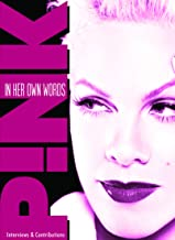 Pink - In Her Own Words