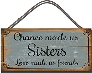Gigglewick Gifts Shabby Chic Wooden Funny Sign Wall Plaque Chance Made Us Sisters Love Made Us Friends