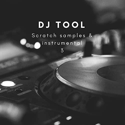 Scratch Samples & Instrumentals 3 by Dj Tool on Amazon Music