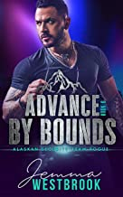 Advance by Bounds (Alaskan Security-Team Rogue Book 6)