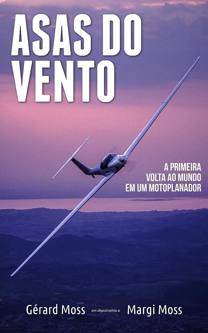 木吸い込む追放するAsas do Vento: A primeira volta ao mundo em um motoplanador (Mundo Moss Livro 3) (Portuguese Edition)