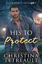 His To Protect (Elite Force Security Book 2)