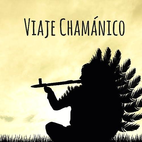 Viaje Chamánico - 30 Canciones Relajantes para Paz Profunda ...