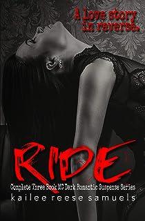Ride: Complete Three Book MC Dark Romantic Suspense Series