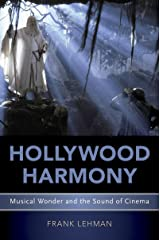 Hollywood Harmony: Musical Wonder and the Sound of Cinema (Oxford Music/Media Series) Kindle Edition