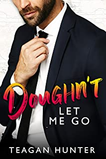 Doughn't Let Me Go: Single Dad Romcom (Slice Book 3)