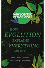 How Evolution Explains Everything About Life: From Darwin's brilliant idea to today's epic theory (New Scientist Instant Expert) (English Edition) Format Kindle