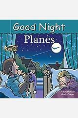 Good Night Planes (Good Night Our World) Kindle Edition
