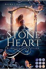 Stoneheart 2: Befreites Feuer: Magisch-gefühlvoller Fantasy-Liebesroman Kindle Ausgabe