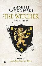 Het bloed van de elfen (The Witcher Book 3)