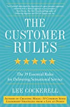 [Lee Cockerell] The Customer Rules: The 39 Essential Rules for Delivering Sensational Service-Hardcover