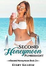 Second Honeymoon Punishment: Second Honeymoon Book 2